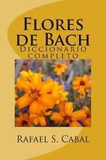 Flores de Bach : Diccionario Completo by Rafael Cabal (2014, Paperback)