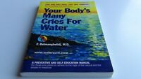 Our Body's Many Cries For Water by F.Batmangheligj,M.D. PB 2nd Edition Free Ship