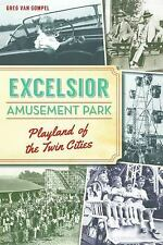 Excelsior Amusement Park: Playland of the Twin Cities (Paperback or Softback)