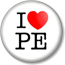 I Love / Heart PE 25mm Pin Button Badge School Subject Physical Education Lesson