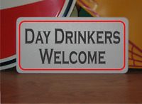 DAY DRINKERS WELCOME Metal Sign