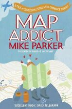 Map Addict: A Tale of Obsession, Fudge & the Ordnance Survey-Mike Parker