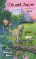Oak and Dagger (A White House Gardener Mystery) by Dorothy St. James
