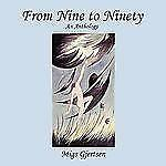 From Nine to Ninety : An Anthology by Migs Gjertsen (2009, Paperback)
