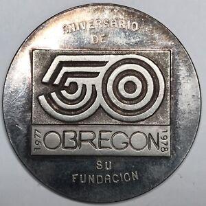 1978-Mo Mexico Medal Obregon Municipal de Cajeme Sonora .900 silver Hard to Find