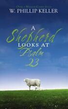 A Shepherd Looks at Psalm 23 by W. Phillip Keller (English) Mass Market Paperbac