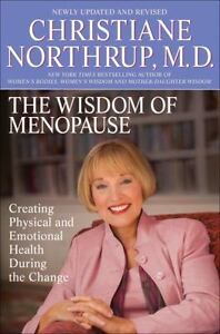 The Wisdom of Menopause : Creating Physical and Emotional Health and Healing...