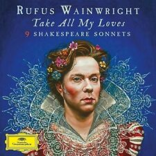 Rufus Wainwright - Take All My Loves - 9 Shakespeare Sonnets [New CD]
