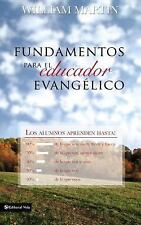 Fundamentos para el Educador Evangelico by Martin, William C.