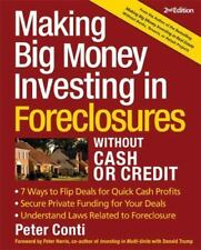 Making Big Money Investing In Foreclosures Without Cash or Credit, 2nd Ed.