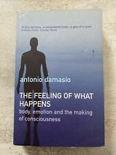 The Feeling Of What Happens: Body, Emotion and ... by Damasio, Antonio Paperback