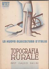 La nuova agricoltura d'Italia Claudio Pasini Topografia rurale UTET 1936