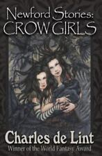 Newford Stories : Crow Girls by Charles de Lint (2015, Paperback)