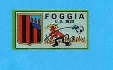 FIGURINA PANINI 1970/71 - FOGGIA - SCUDETTO/BADGE -recuperato PERFETTO !
