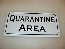QUARANTINE AREA Metal Sign 4 Costume Cosplay Girls Clubware tv Movie Prop