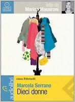 Dieci donne. Audiolibro. CD Audio Formato MP3 - Marcela Serrano - Nuovo!