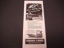 1943 Fairbanks Morse Automatic Coal Burners Print Ad,WWII, Conserve Fuel