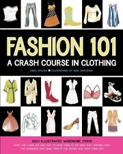 Fashion 101 : A Crash Course in Clothing by Erika Stalder (2008, Paperback) New