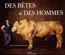 Des bêtes et des hommes - Yann Arthus-Bertrand - De la Martinière