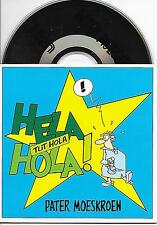 PATER MOESKROEN - Hela Hola (Tut hola) CD SINGLE 2TR Dutch CARDSLEEVE 1992