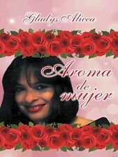 Aroma de Mujer by Gladys Alicea (2014, Paperback)