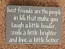 "Wood 8X12"" Sign -  Best Friends are the People Who ......."