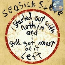 Seasick Steve /I Started Out With Nothin And I Still Got Most Of It Left *NEW CD