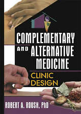NEW Complementary and Alternative Medicine by Robert  A Roush