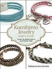 Kumihimo Jewelry Simplified : Learn to Braid with a Kumihimo Disk by Rebecca...