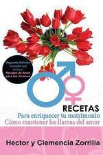 Recetas para Enriquecer Tu Matrimonio : Como Mantener Las Llamas Del Amor by...