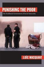 Punishing the Poor: The Neoliberal Government of Social Insecurity (a John Hope