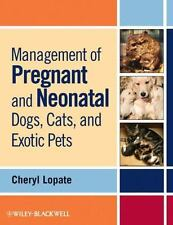 Management of Pregnant and Neonatal Dogs, Cats, and Exotic Pets by Cheryl.