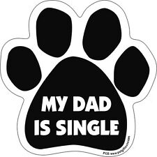 My Dad Is Single Dog Paw Quote Car Magnet
