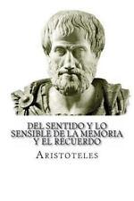 Del Sentido y lo Sensible de la Memoria y el Recuerdo by Aristoteles (2016,...