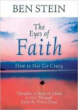 The Eyes of Faith: How to Not Go Crazy: Thoughts to Bear in Mind to Get Through