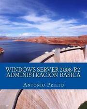 Windows Server 2008/R2. Administración Básica by Antonio Prieto (2013,...