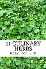 21 Culinary Herbs Book~Growing Practices~Nutrition~Great for Foodies & Chefs~NEW