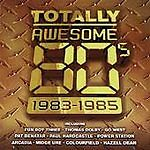Various Artists : Totally Awesome 80s - 1983-1985 CD FREE Shipping, Save £s
