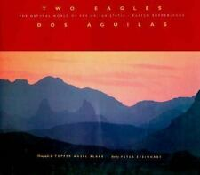 Two Eagles / Dos Aguilas: A Natural History of the United States-Mexico