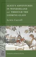 Alice's Adventures in Wonderland and Through the Looking Glass [Barnes & Noble C