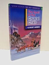 The Spell of the Crystal Chair: The Lost Chronicles #1 by Gilbert Morris