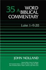 Word Biblical Commentary: Luke 1-9 - 20 35A by John Nolland (1989, Hardcover)