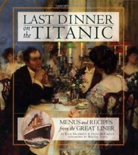 Last Dinner On the Titanic: Menus and Recipes from