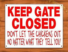 "TIN SIGN ""Keep Gate Closed"" Don't Let The Chickens Out Farm Coop Wall Decor"