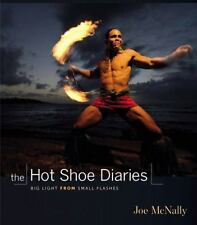 The Hot Shoe Diaries: Big Light from Small Flashes McNally, Joe