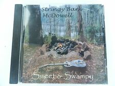 STRINGY BARK McDOWELL SWEET & SWAMPY - RARE 2000 OZ SIGNED CD