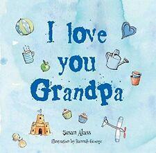 I Love You Grandpa Book by Susan Akass Hardback