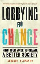 Lobbying for Change: Find Your Voice to Create a Better Society (Paperback or So