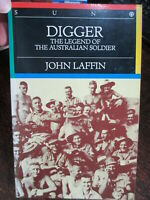 Digger The Legend of the Australian Soldier ' by John Laffin book 1990