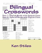 Bilingual Crosswords: Part 1: English Words with Spanish Clues and Part 2: Spani